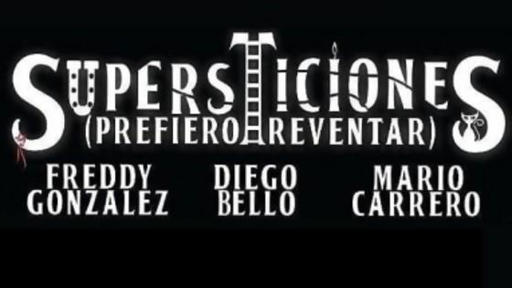 Supersticiones (Prefiero reventar) — Entrada libre — Más Temprano Que Tarde | El Espectador 810