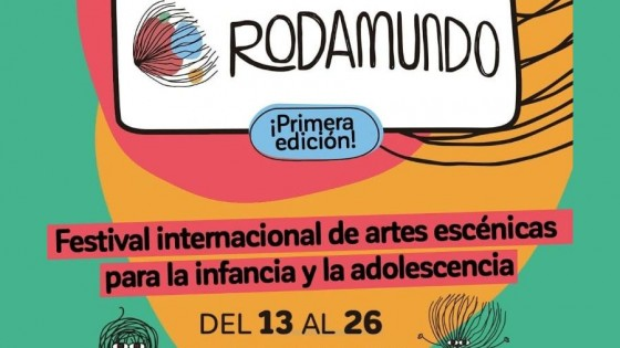 Rodamundo: Festival Internacional de Artes Escénicas para la Infancia y la Adolescencia — Entrada libre — Más Temprano Que Tarde   El Espectador 810