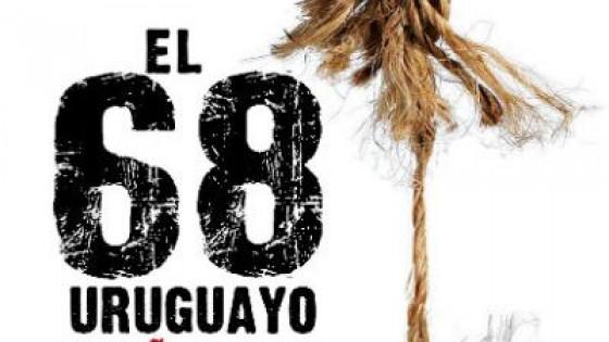El 68 uruguayo. El año que vivimos en peligro — La Entrevista — Más Temprano Que Tarde | El Espectador 810