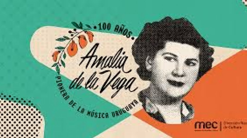 La música del Uruguay, 100 años de Amalia de la Vega —  Qué tiene la tarde — Más Temprano Que Tarde | El Espectador 810