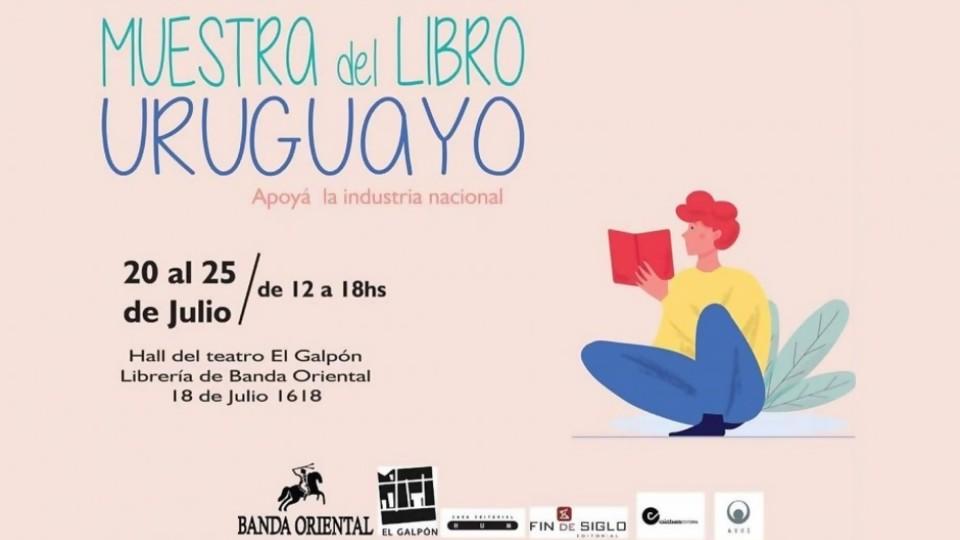 Desde el 20 de julio: Muestra del Libro Uruguayo —  Entrada libre — Más Temprano Que Tarde | El Espectador 810
